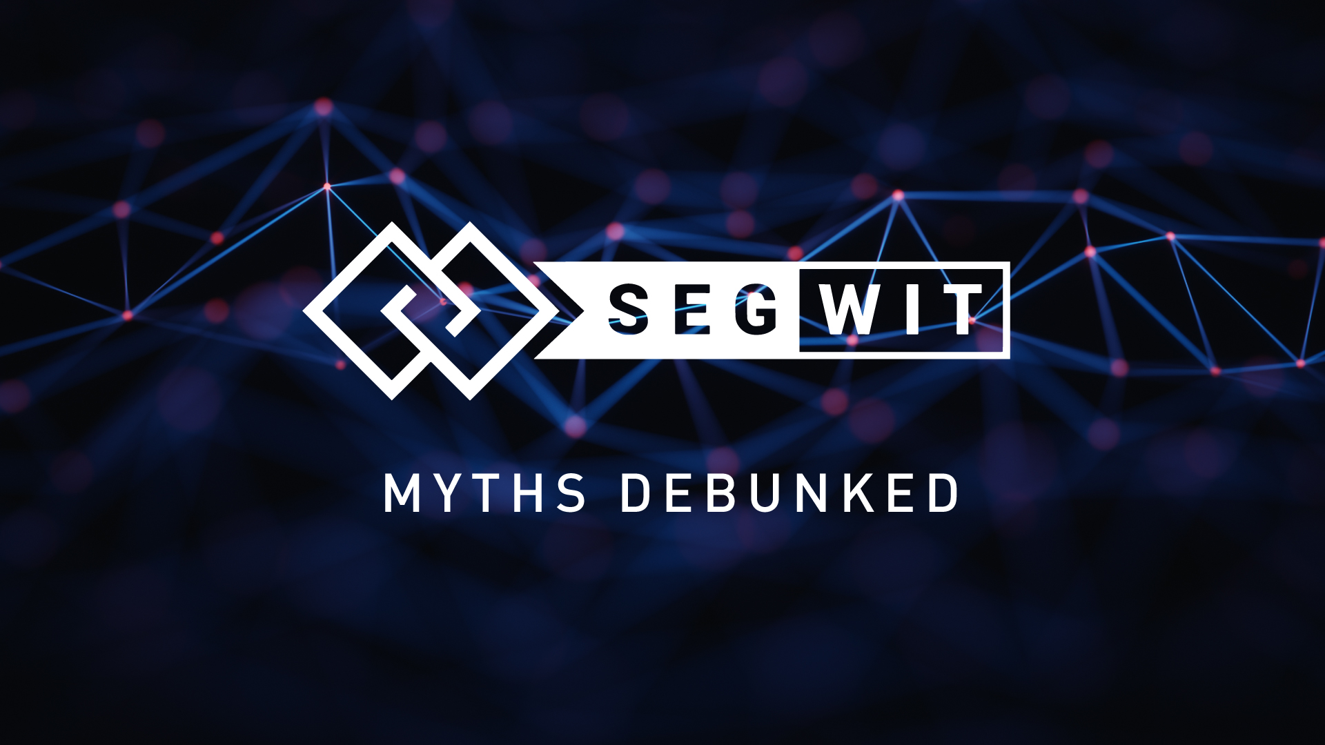 SegWit Myths Debunked