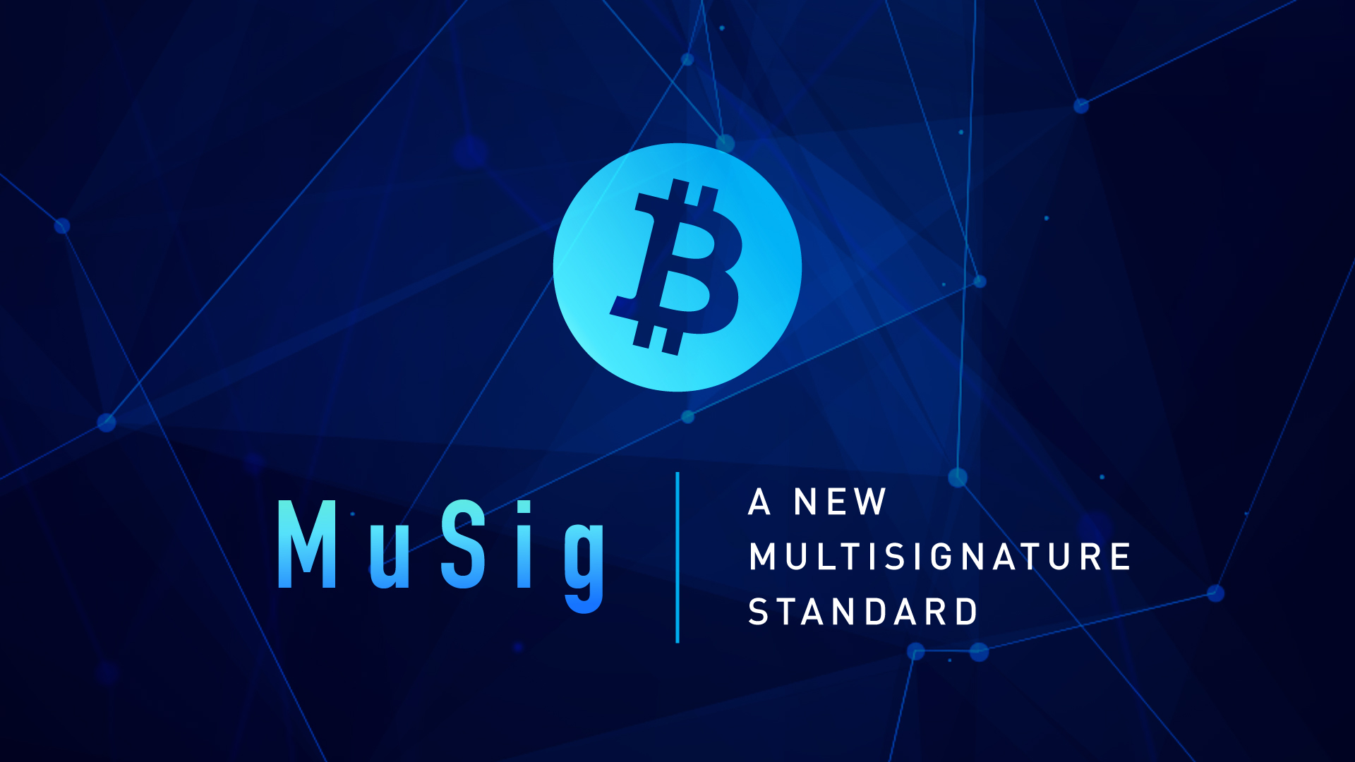 Blockstream - MuSig: A New Multisignature Standard