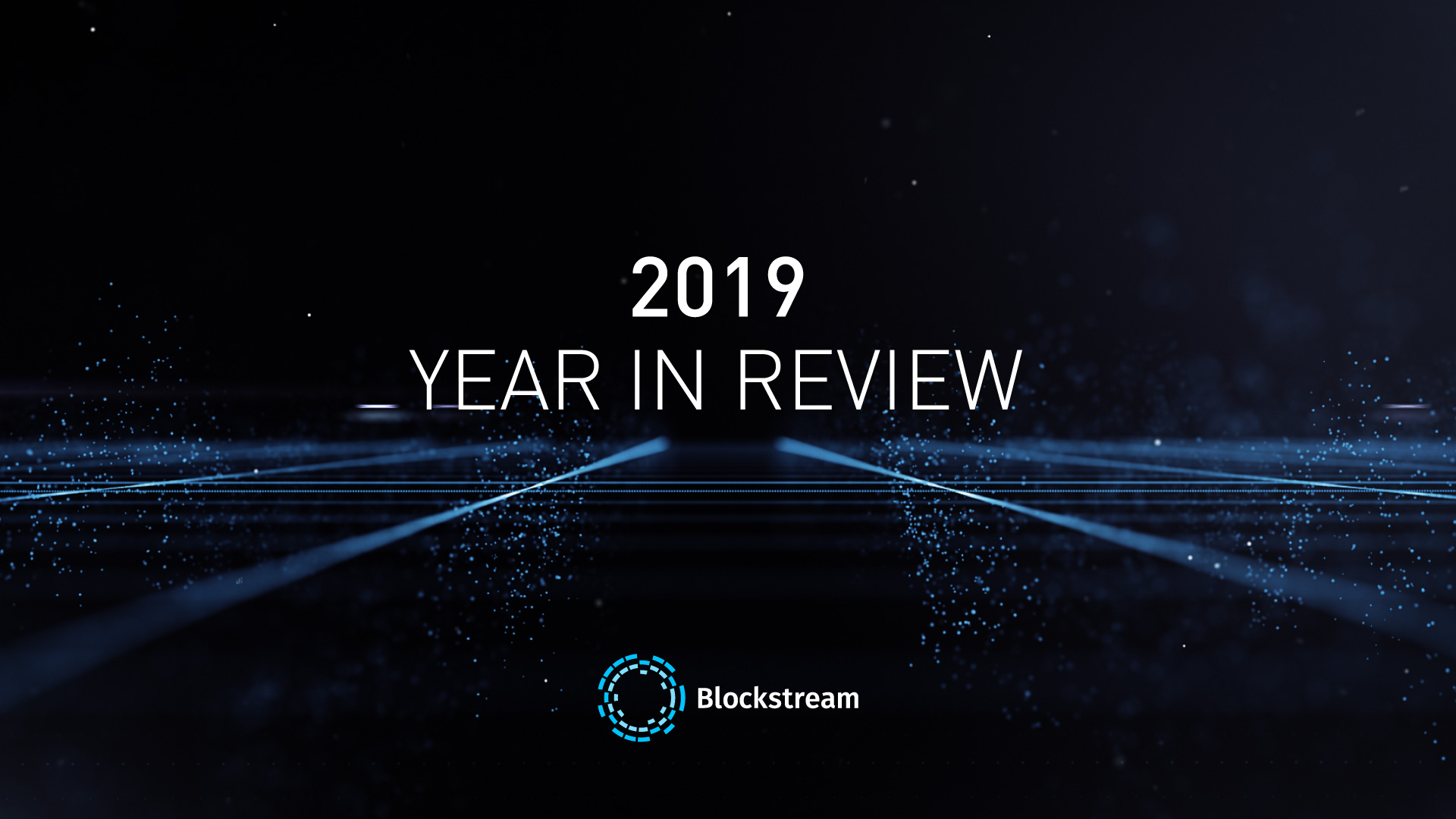 Blockstream 2019 Review: Building Foundations