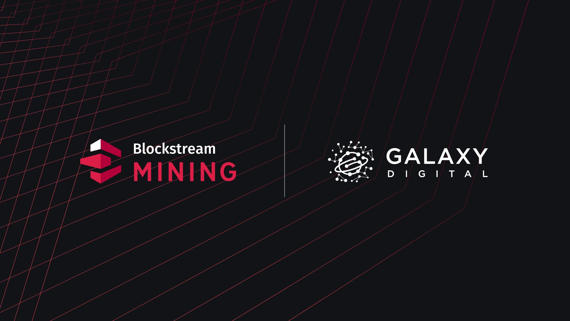 Galaxy Digital Now Mining Bitcoin with Blockstream