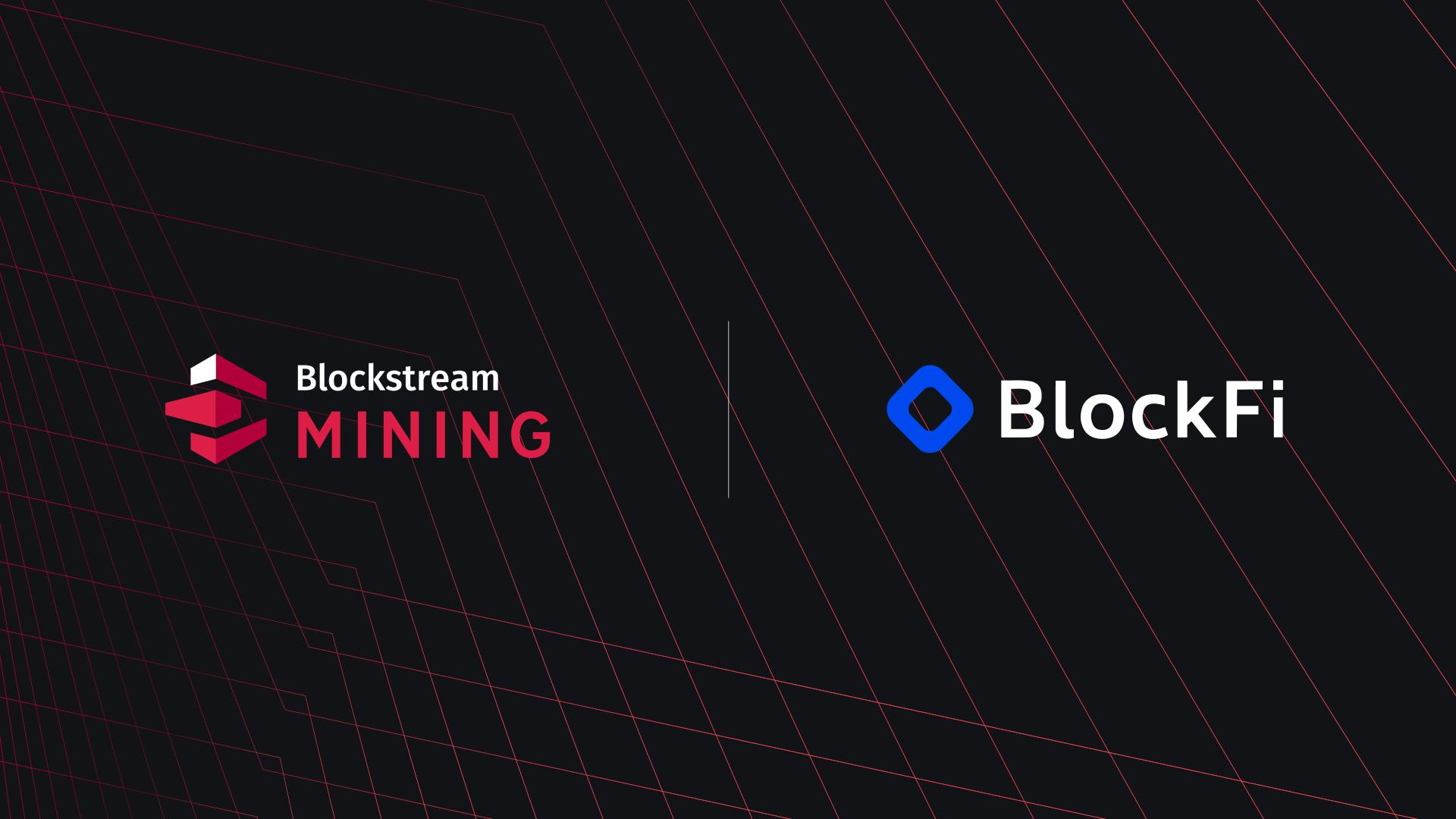 BlockFi Now Mining Bitcoin with Blockstream