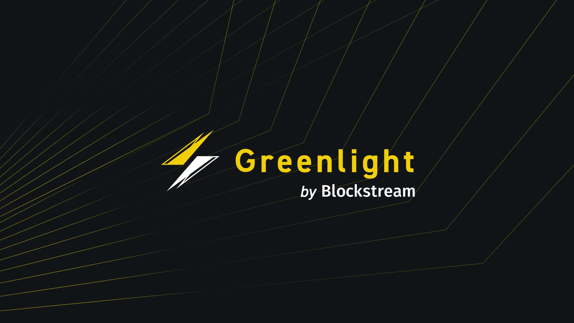 Greenlight by Blockstream: Lightning Made Easy