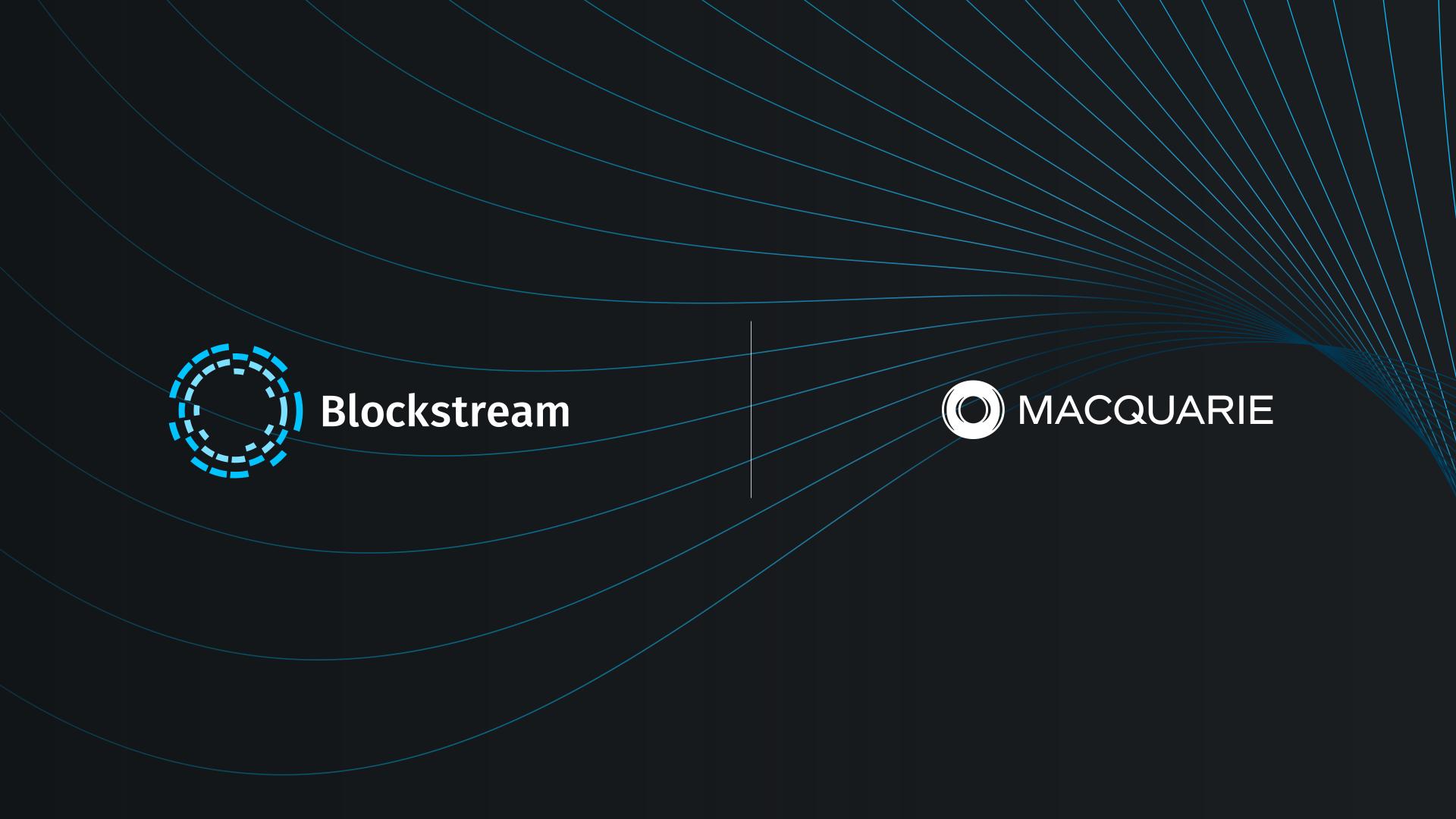 Blockstream and Macquarie to Form Green Bitcoin Mining Partnership