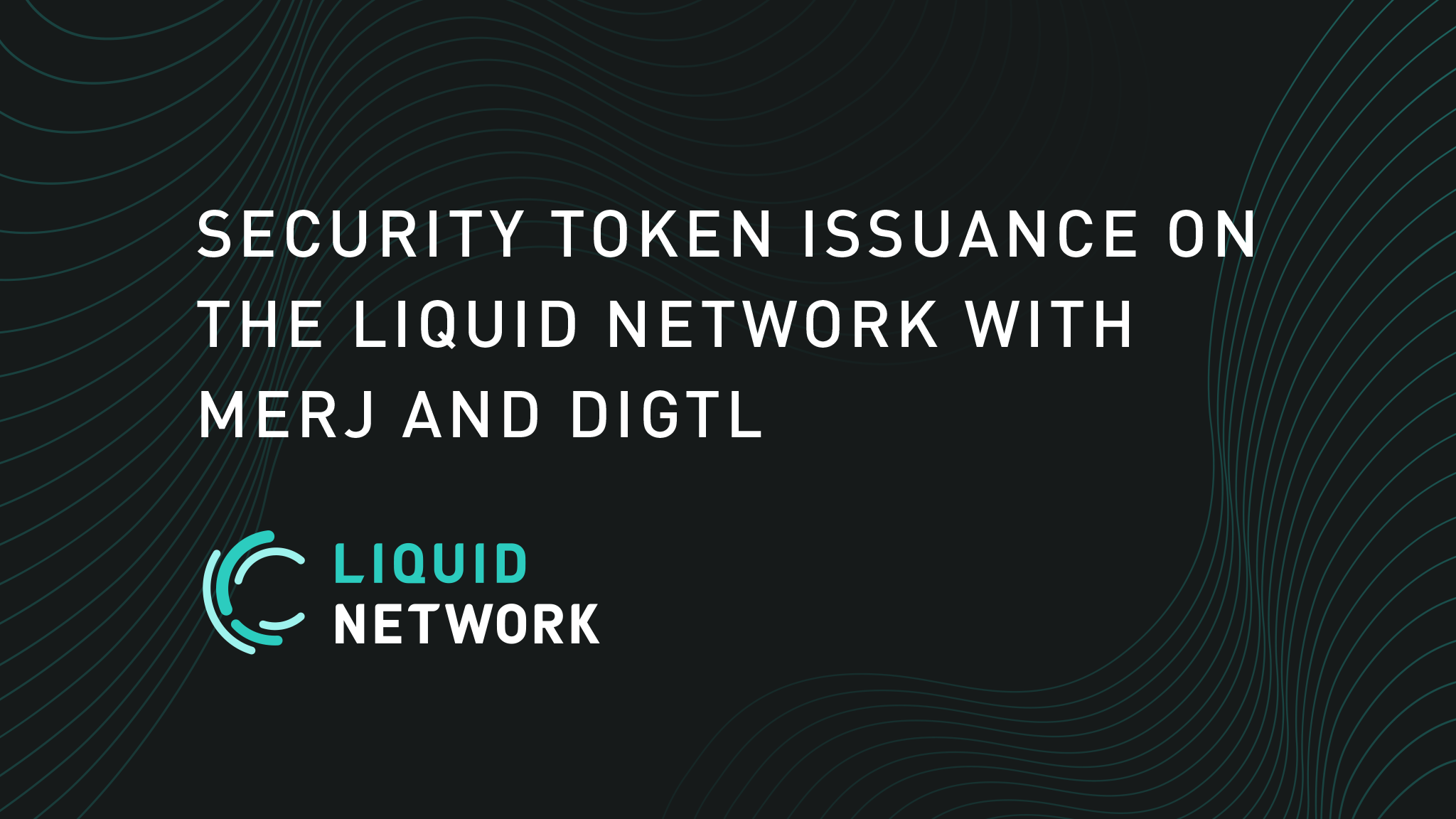 National Securities Market Operator MERJ Exchange and Trading Technology Provider DIGTL to Utilize the Liquid Network